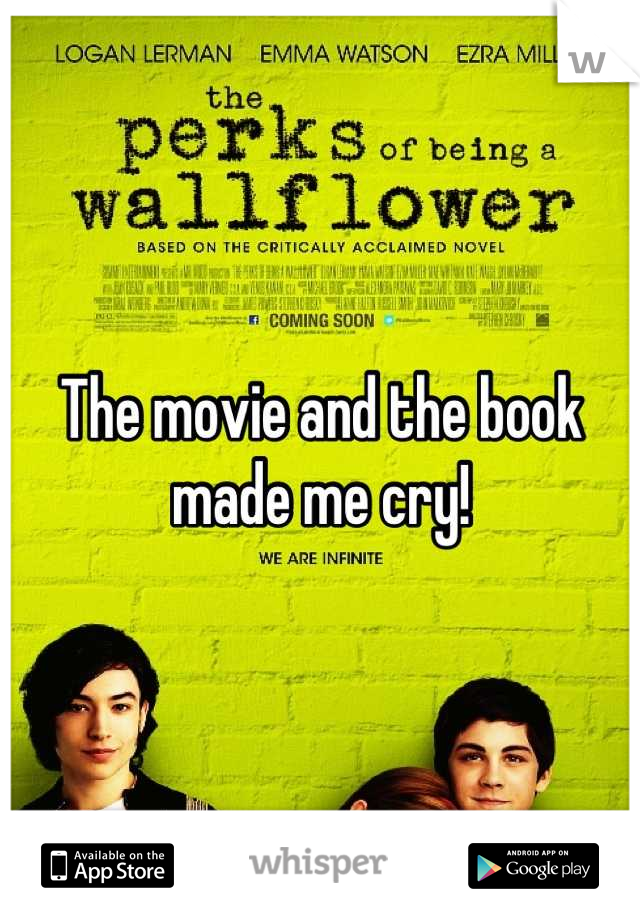The movie and the book made me cry!