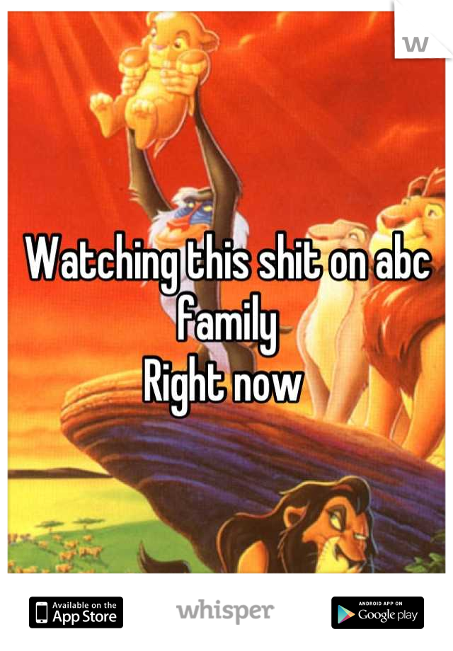 Watching this shit on abc family Right now