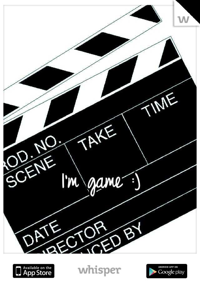 I'm game :)