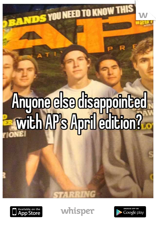 Anyone else disappointed with AP's April edition?
