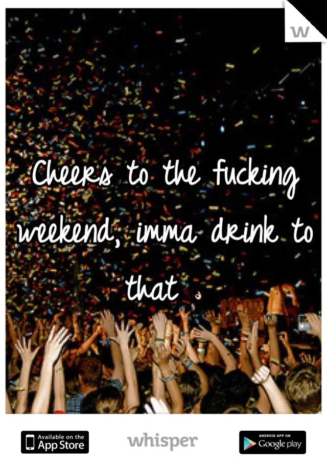 fucking weekend 3