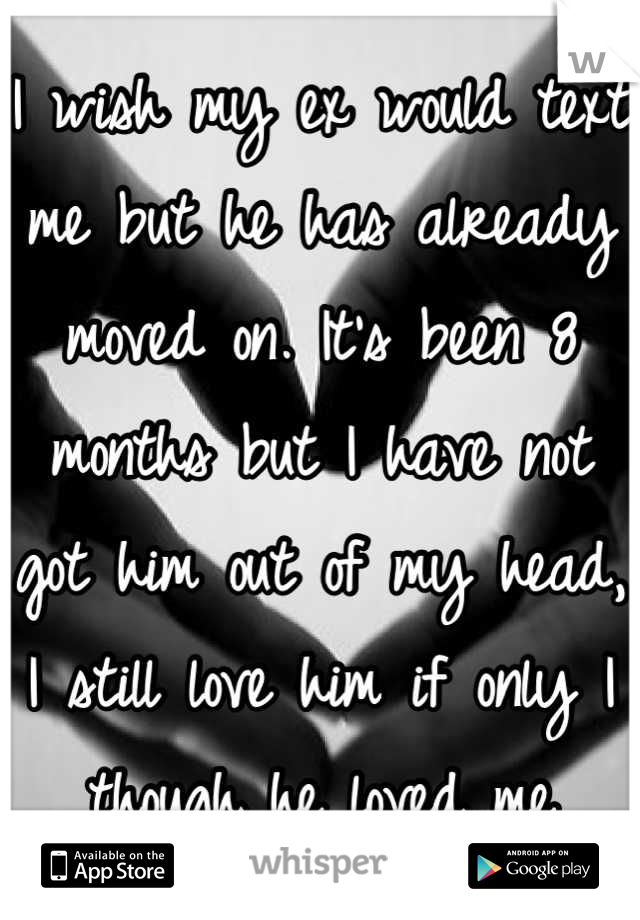 Has Still I Ex My Him Love But Moved On