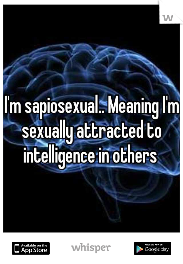 Sapiosexual definition