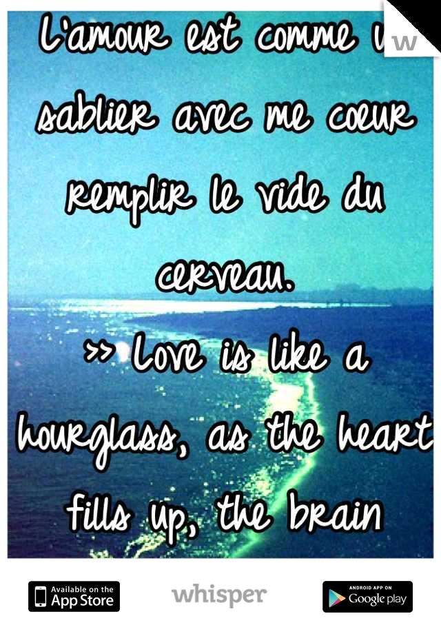 Lamour Est Comme Un Sablier Avec Me Coeur Remplir Le Vide