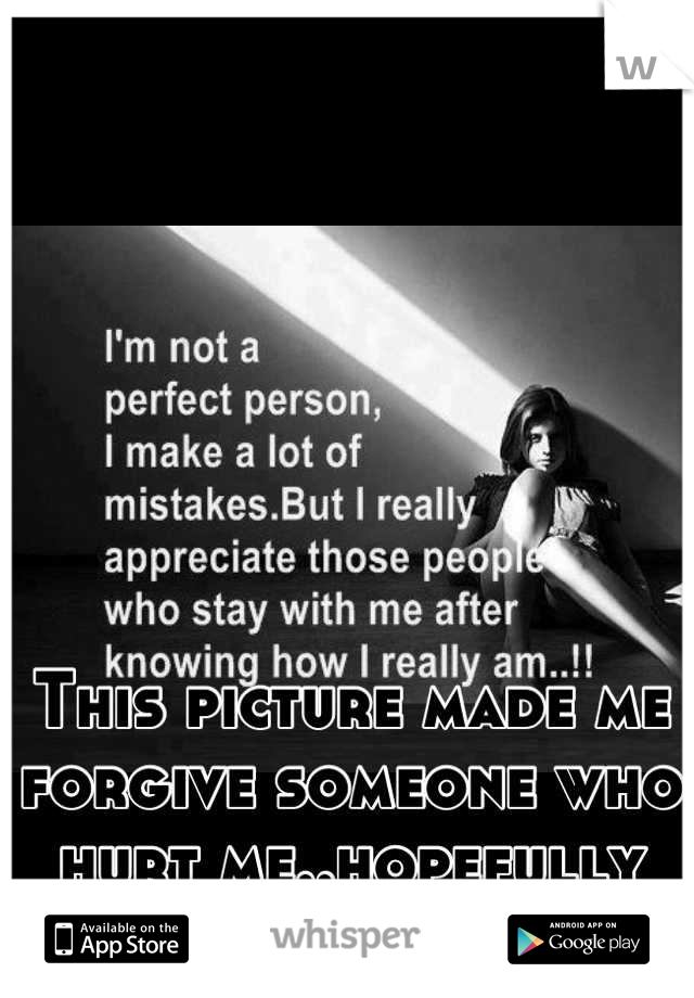 This picture made me forgive someone who hurt me..hopefully it'll do the same