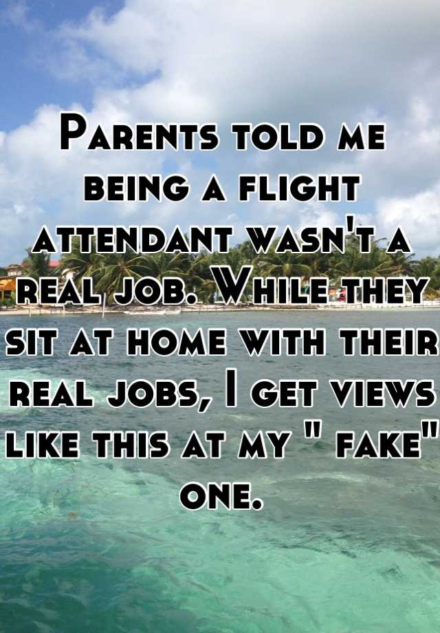 Parents told me being a flight attendant wasn\'t a real job ...