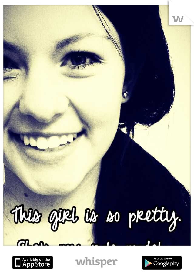 This girl is so pretty. She's my role model.