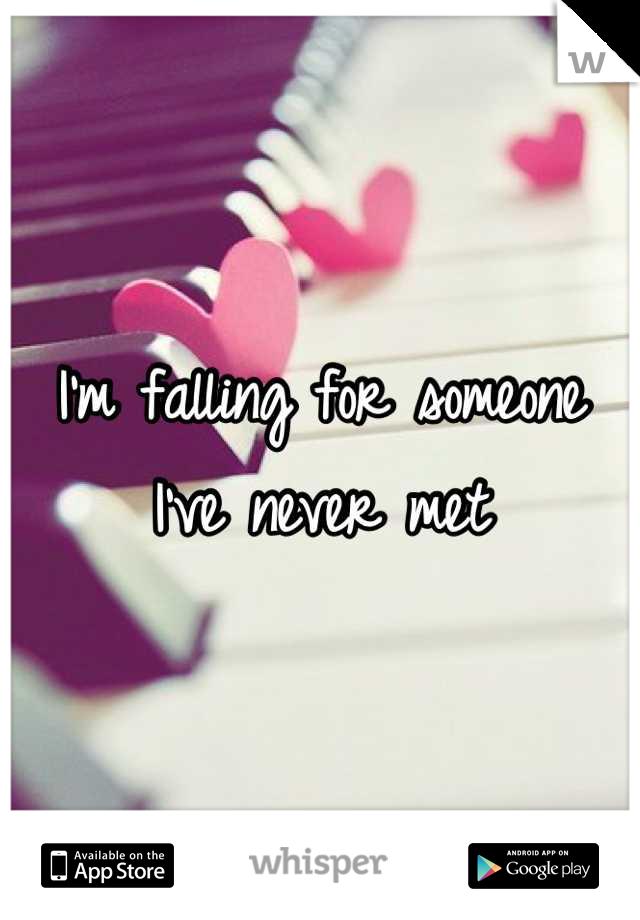 I'm falling for someone I've never met