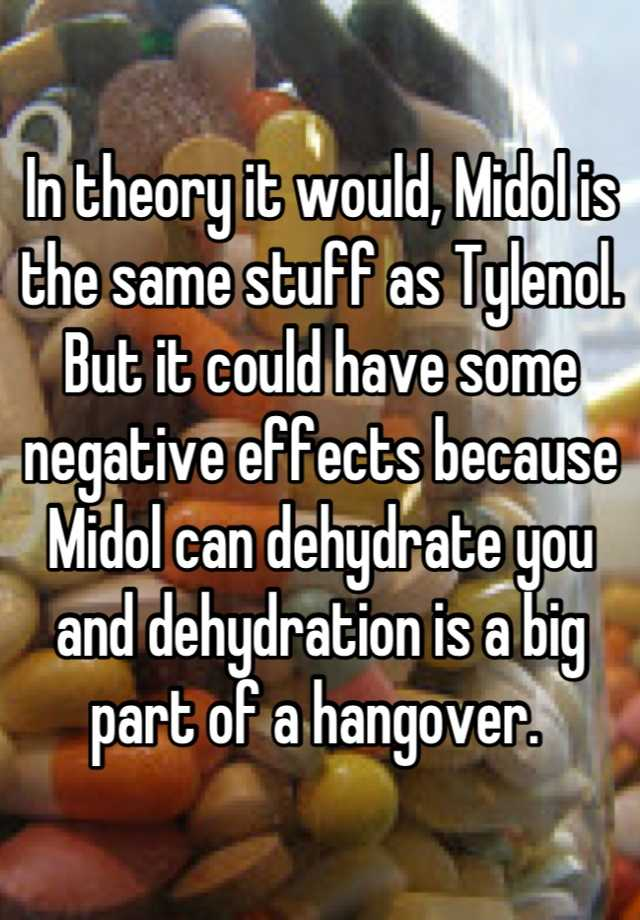 In theory it would, Midol is the same stuff as Tylenol  But it