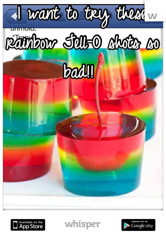 I want to try these rainbow Jell-O shots so bad!!