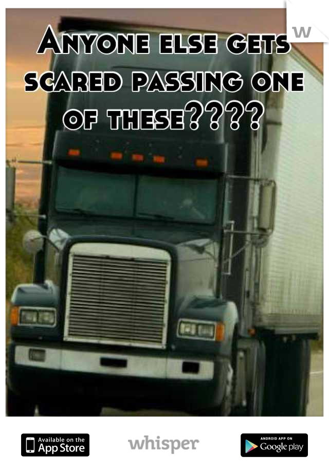Anyone else gets scared passing one of these????