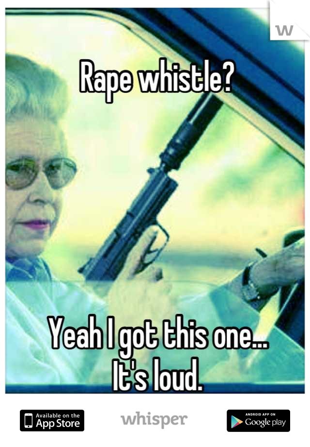 Rape whistle?      Yeah I got this one...  It's loud.