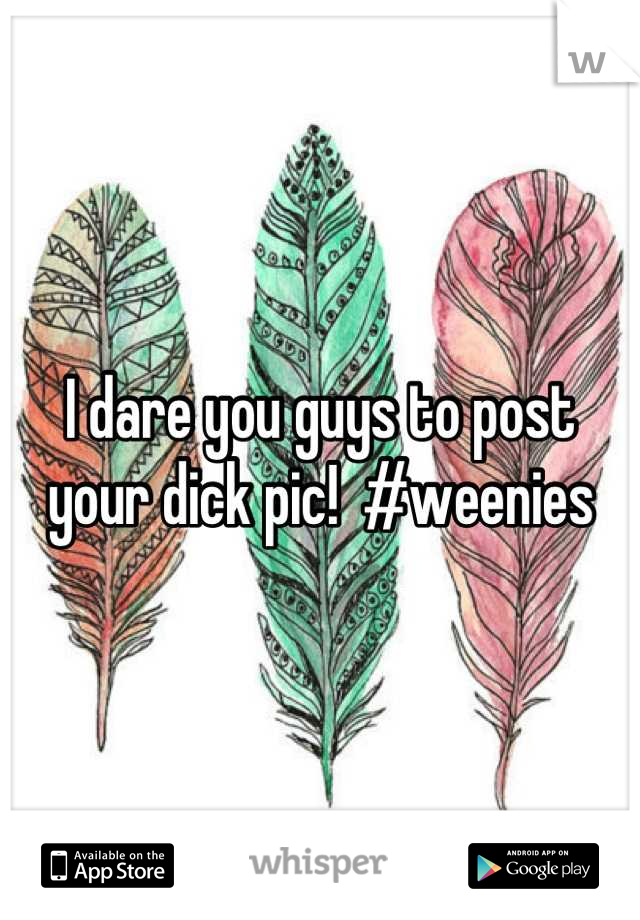 post your dick pics