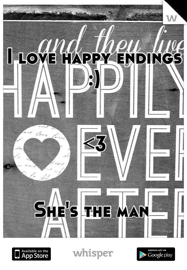 I love happy endings :)    <3    She's the man