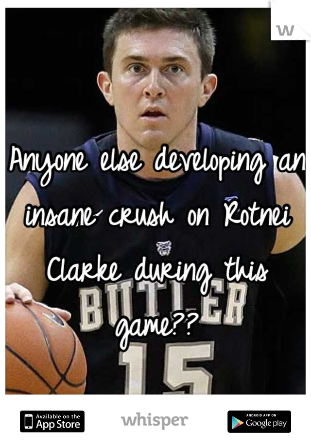 Anyone else developing an insane crush on Rotnei Clarke during this game??