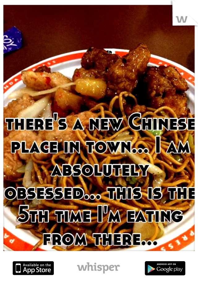 there's a new Chinese place in town... I am absolutely obsessed... this is the 5th time I'm eating from there...  in less than a week.