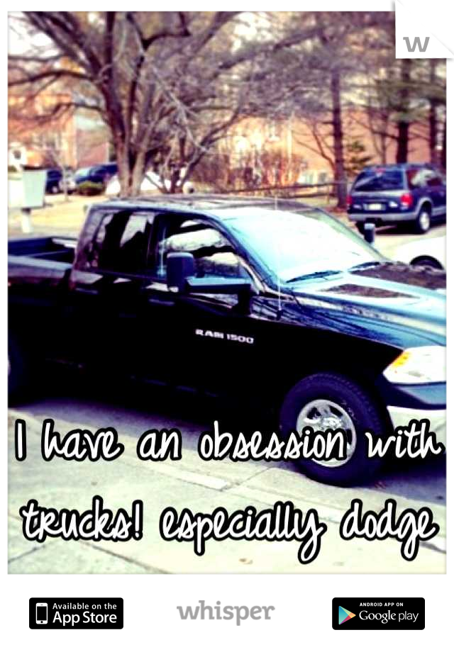 I have an obsession with trucks! especially dodge (: