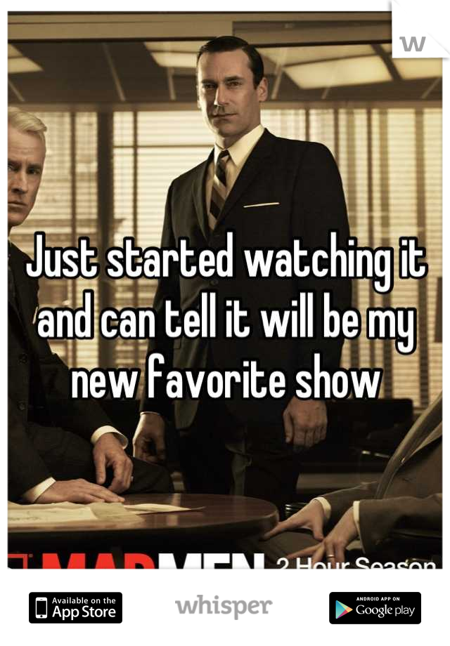 Just started watching it and can tell it will be my new favorite show