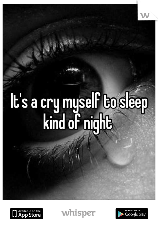 It's a cry myself to sleep kind of night