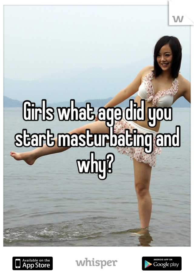 at what age girls start masturbating