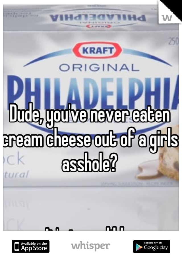 Ass hole cream