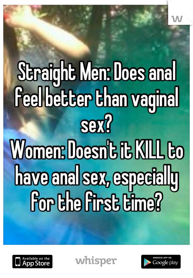 Does sex feel better for a man or woman