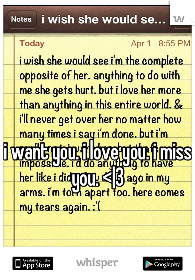 i want you. i love you. i miss you. <|3