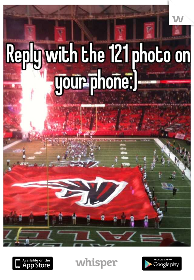 Reply with the 121 photo on your phone:)
