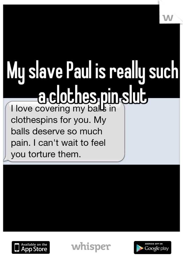 My slave Paul is really such a clothes pin slut
