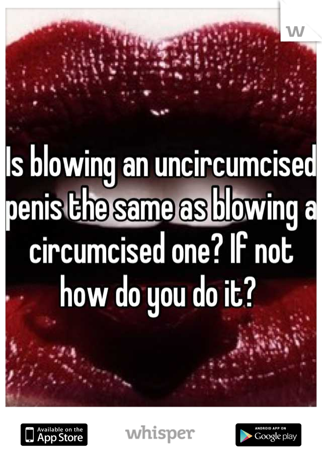 Uncircumcised penis vs circumcised penis