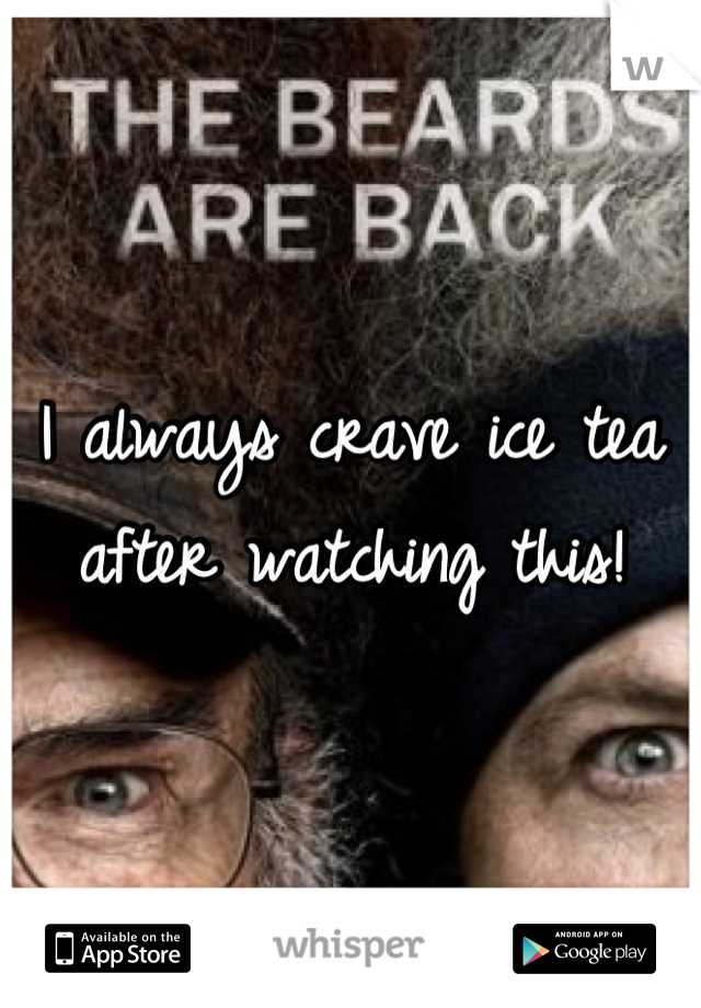 I always crave ice tea after watching this!
