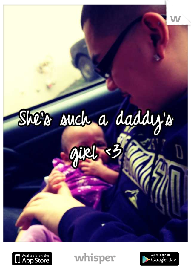 She's such a daddy's girl <3
