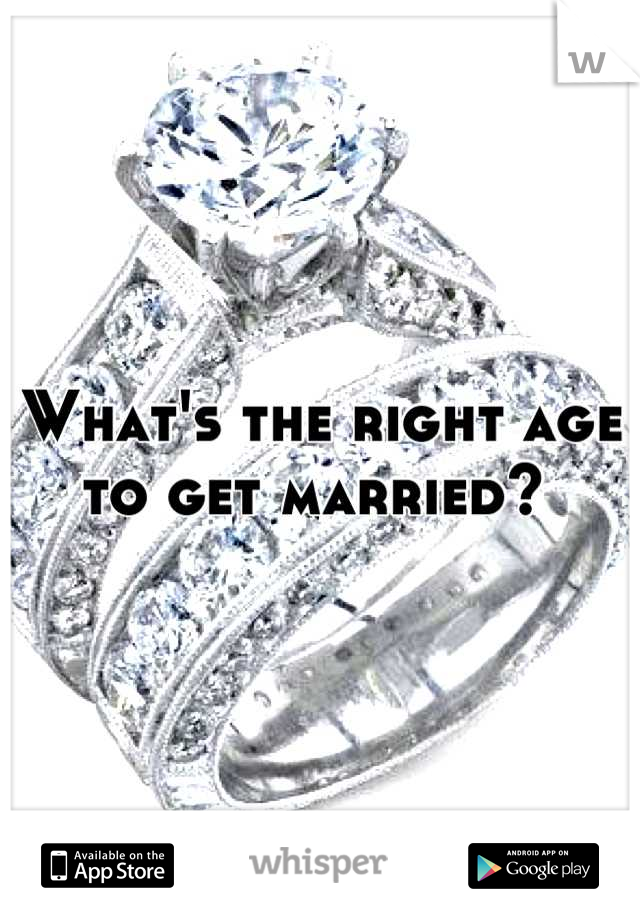 What's the right age to get married?