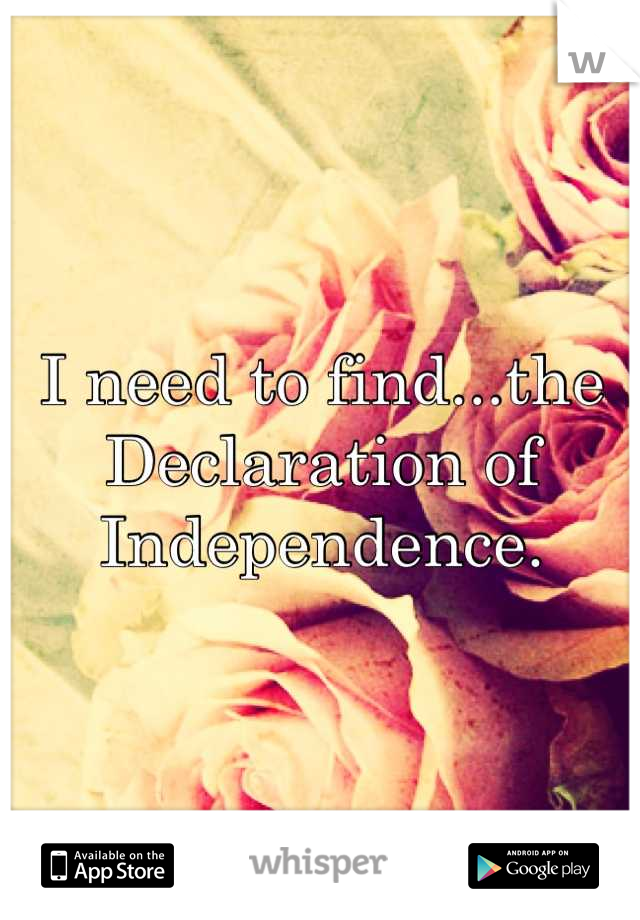 I need to find...the Declaration of Independence.