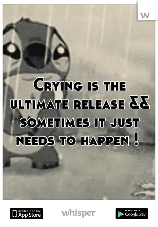 Crying is the ultimate release && sometimes it just needs to happen !