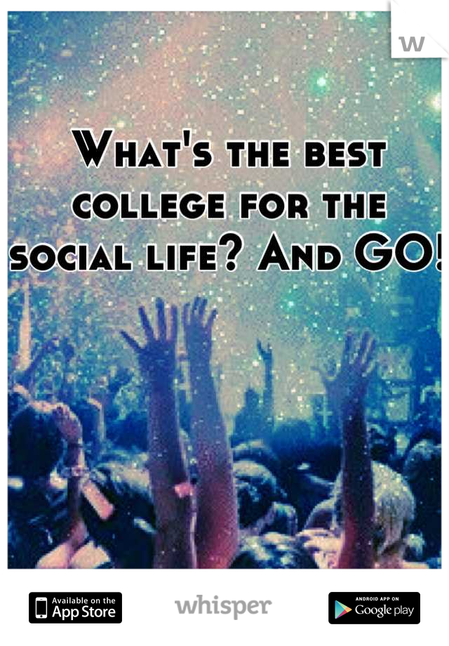 What's the best college for the social life? And GO!