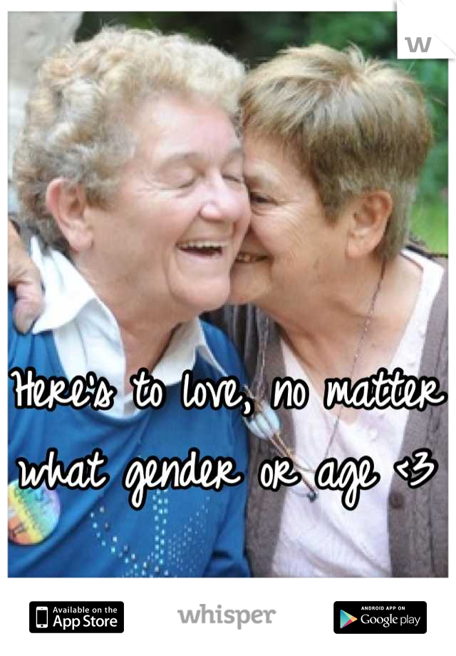Here's to love, no matter what gender or age <3