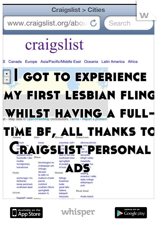 I got to experience my first lesbian fling whilst having a full-time bf, all thanks to Craigslist personal ads