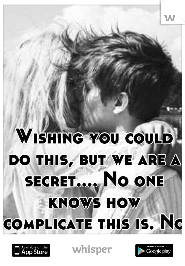 Wishing you could do this, but we are a secret.... No one knows how complicate this is. No one will ever know.