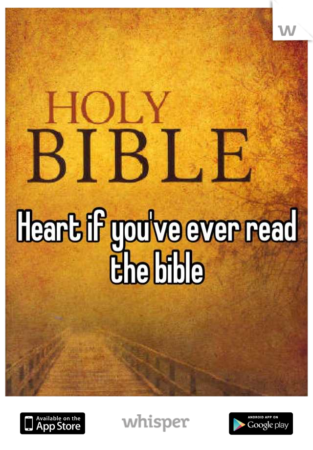 Heart if you've ever read the bible
