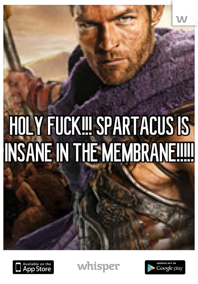 HOLY FUCK!!! SPARTACUS IS INSANE IN THE MEMBRANE!!!!!