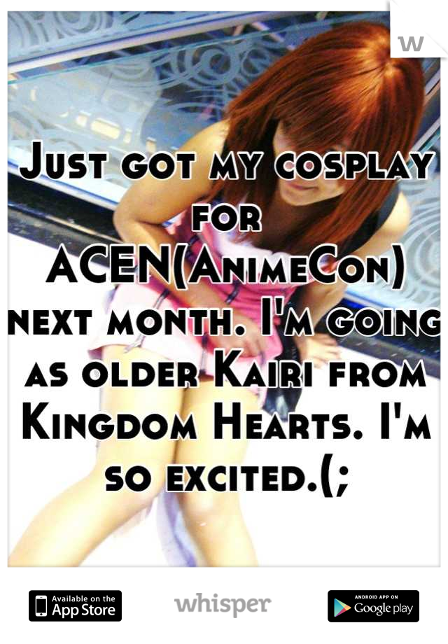 Just got my cosplay for ACEN(AnimeCon) next month. I'm going as older Kairi from Kingdom Hearts. I'm so excited.(;