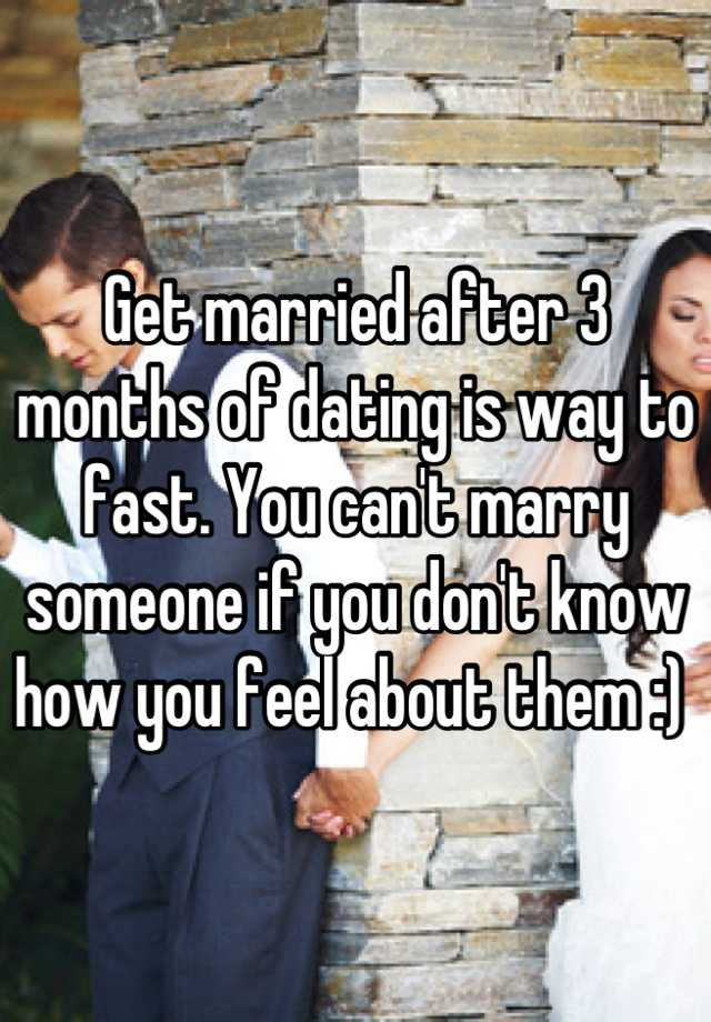 Married after dating for 3 months