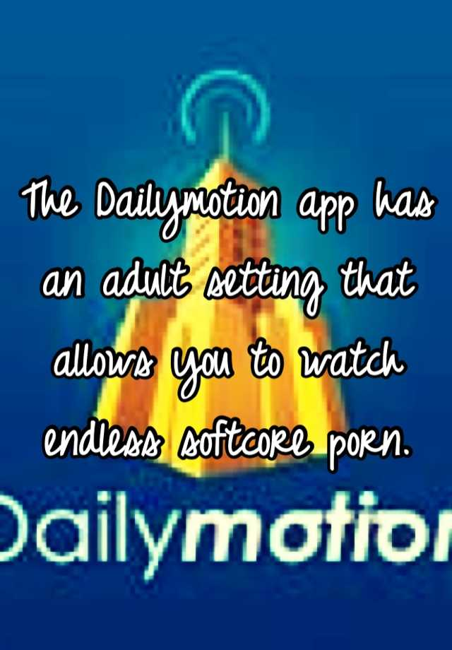 Suggest softcore porn on dailymotion reserve, neither