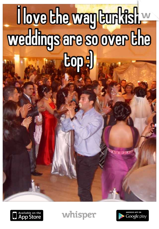 İ love the way turkish weddings are so over the top :)