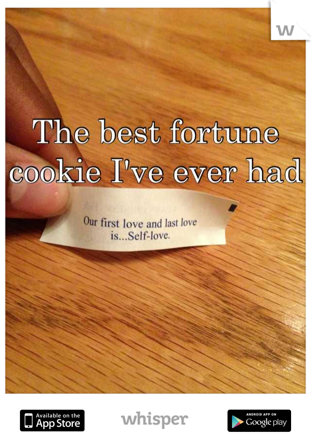 The best fortune cookie I've ever had