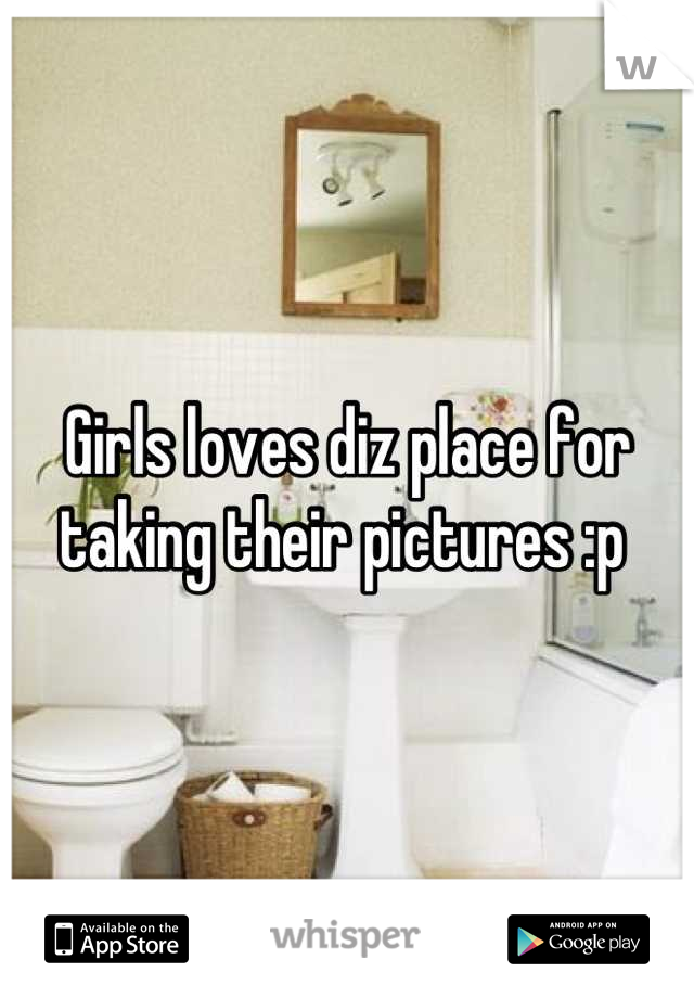 Girls loves diz place for taking their pictures :p