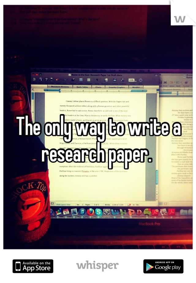 The only way to write a research paper.