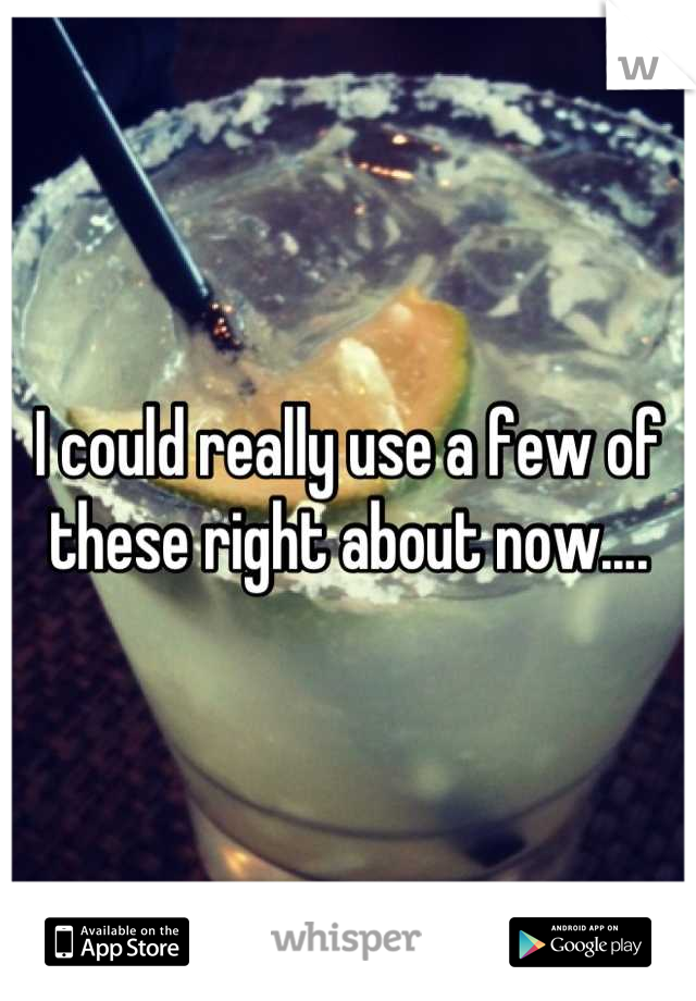I could really use a few of these right about now....