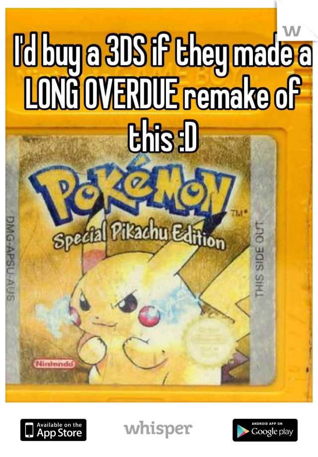 I'd buy a 3DS if they made a LONG OVERDUE remake of this :D